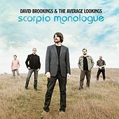 Scorpio Monologue by David Brookings and the Average Lookings