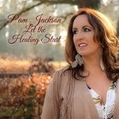 Let the Healing Start de Pam Jackson