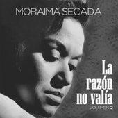 La Razón No Valía, Vol. 2 (Remasterizado) de Moraima Secada