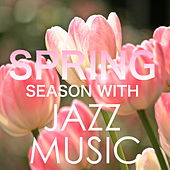 Spring Season With Jazz Music by Various Artists