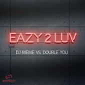 Eazy 2 Luv de DJ Meme