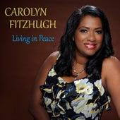 Living In Peace by Carolyn Fitzhugh