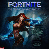 Fortnite - The Complete Fantasy Playlist by Various Artists
