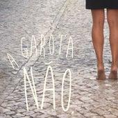 A garota não by A garota não