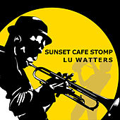 Sunset Cafe Stomp de Lu Watters