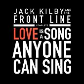 Love Is a Song Anyone Can Sing (Complete) by Jack Kilby and the Front Line