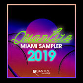 Quantize Miami Sampler 2019 - Compiled And Mixed By DJ Spen von Various Artists