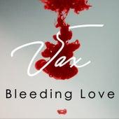 Bleeding Love von Vax
