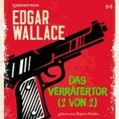 Das Verrätertor (Edgar Wallace 21 - 2 von 2) von Edgar Wallace