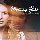 Out Of My Hands by Mallary Hope