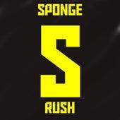 Rush by Sponge