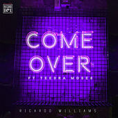Come Over by Ricardo Williams
