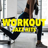 Workout Jazz Hits by Various Artists