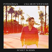Call Me By Your Name (Sunset '84 Remix by Vinny Vero) von Peter Jöback