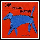 Blue Dog de Jay Michael Harden