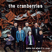 Wake Me When It's Over (Edit) by The Cranberries