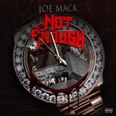 Not Enough de Joe Mack