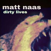 Dirty Lives von Matt Naas