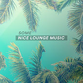 Some Nice Lounge Music de Various Artists