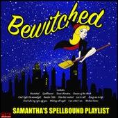 Bewitched - Samantha's Spellbound Playlist von Various Artists