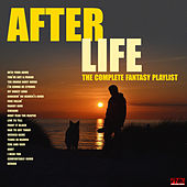 After Life - The Complete Fantasy Playlist von Various Artists