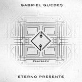 Eterno Presente (Playback) by Gabriel Guedes de Almeida