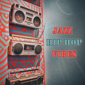 Jazz Hip Hop Vibes von Various Artists