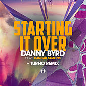 Starting It Over (feat. Hannah Symons) de Danny Byrd