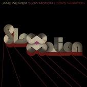 Slow Motion ((Loops Variation)) by Jane Weaver