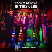 I Don't Belong In This Club by Why Don't We & Macklemore
