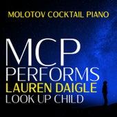 MCP Performs Lauren Daigle: Look Up Child von Molotov Cocktail Piano