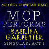 MCP Performs Sabrina Carpenter: Singular - Act I von Molotov Cocktail Piano