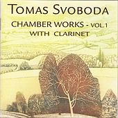 Svoboda: Chamber Works, Vol. 1: With Clarinet by Michael Anderson Tomas Svoboda