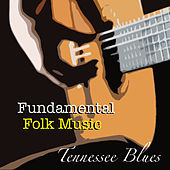 Tennessee Blues Fundamental Folk Music von Various Artists