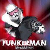 Speed Up by Funkerman