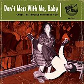 Dont Mess With Me, Baby! de Various Artists