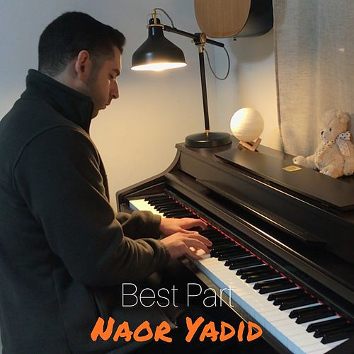 Best Part (Piano Version) de Naor Yadid