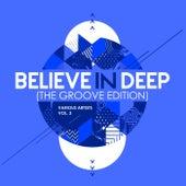 Believe In Deep (The Groove Edition), Vol. 3 - EP de Various Artists