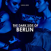 The Dark Side Of Berlin - EP by Various Artists