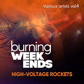 Burning Weekends (High-Voltage Rockets), Vol. 4 - EP by Various Artists