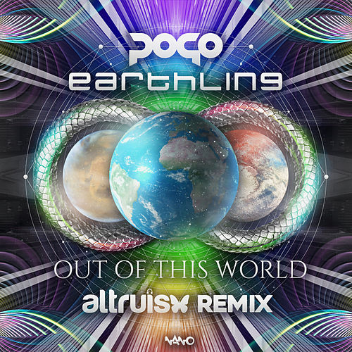 Out Of This World (Altruism Remix) by Pogo