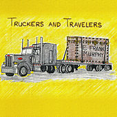 Truckers and Travelers de E. Frank Murphy