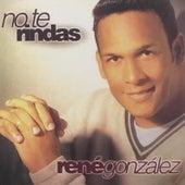 No Te Rindas de Rene Gonzalez