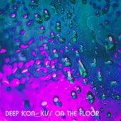 Kiss On The Floor de Deep Icon