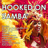 Hooked On Samba von Various Artists