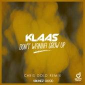 Dont Wanna Grow Up (Chris Gold Remix) de Klaas