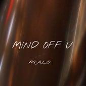 Mind off U by Malo