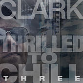 Thrilled to Chill Three by Clark