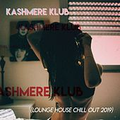 The Kashmere Klub i (Lounge House Chill Out 2019) de Various Artists