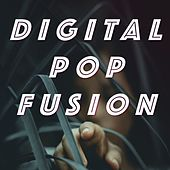 Digital Pop Fusion de Various Artists